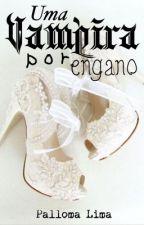Uma Vampira por engano by PallomaLima30
