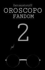Oroscopo Fandom ... il ritorno by Fantasystory02
