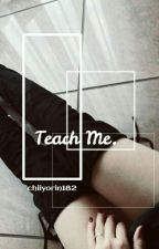 Teach Me. √ by ykai97_