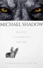 ~Michael Shadow~ by AuroraMcClellan