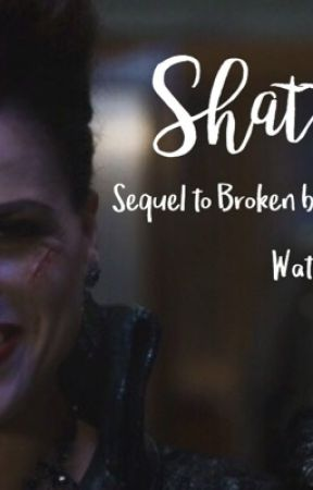 Shattered by onceuponaparrillaaa
