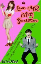 Love Mr.(not)sensitive!! by EliseNad