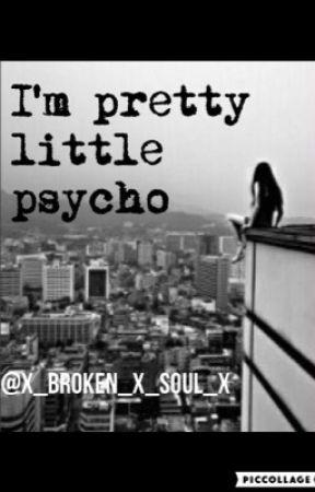 I'm pretty little psycho  by vicky161201