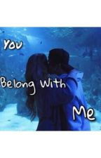 You Belong With Me ||#Wattys2017 by JeyWrite