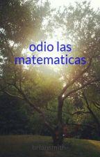 odio las matematicas by briansmith-