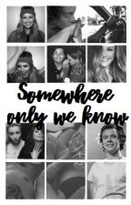 Somewhere only we know by girlwholikecarrots