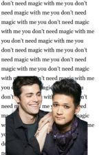 YOU DON'T NEED MAGIC WITH ME ~malec~ by MaryJova02