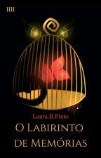 O Labirinto De Memórias  by Laurabraunp