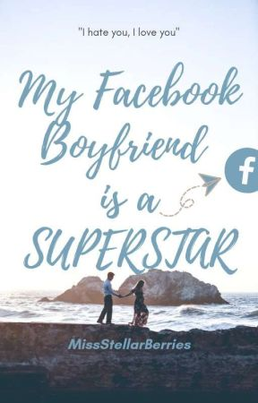My Facebook boyfriend is a superstar [COMPLETED] tagalog by Yoojinl