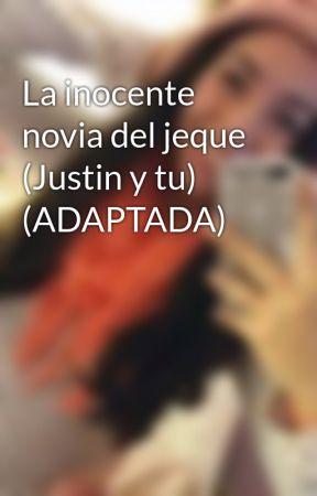 La inocente novia del jeque (Justin y tu) (ADAPTADA) by nataliaorellana