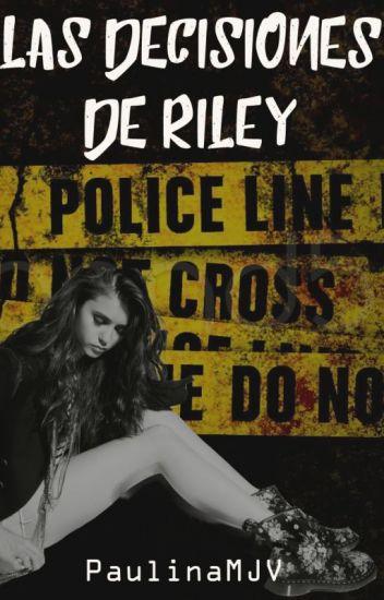 Las decisiones de Riley [TERMINADA]
