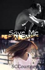 Save Me by SCCourtney
