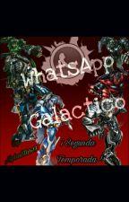 Whatsapp Galáctico [2°Temporada] by AlphaStar-17