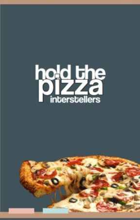 HOLD THE PIZZA [SLOW-ISH UPDATES] by interstellers