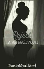 Reject - A werewolf Novel by Im_the_otaku