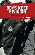 Boys Keep Swingin' 》L.S [One Shot] by snakehabitat_