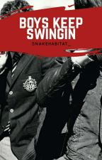 Boys Keep Swingin' 》L.S [One Shot] by snakehabitat_