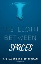 The Light Between Spaces (PJO/Spiderman/Avengers Crossover) by Pengun_