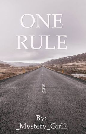 One rule by _Mystery_Girl2