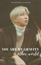 you are my gravity (in other world) • namjin  by sappyshipper