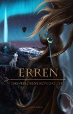 Erren - Das verlorene Königreich by CourageousSam