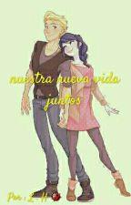 """""""Nuestra nueva vida juntos"""" by LH2023"""
