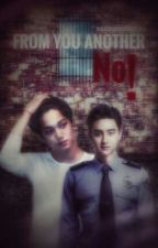 From You Another No! DoKai [MiniFic] (√) by masterpiecebaekkie
