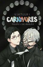 Carnivores ; Viktuuri by staellar