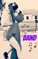 I'm With The Band [ON HOLD] by LoveYourHaterz
