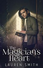 The Magician's Heart - Magicians Contest Entry by LaurenSmithAuthor