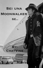 Sei una Moonwalker se.. by ChatVine