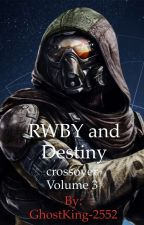 RWBY and Destiny crossover Vol 3 by GhostKing-2552