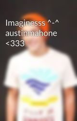 Imaginesss ^-^ austinmahone <333 by Andymahonexxx
