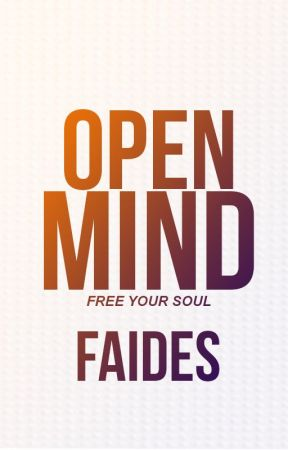 Open Mind │ Free your soul ♥ by faides