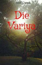 Die Variya by SmallGigant