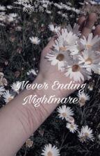 Never Ending Nightmare  by AYOKA98