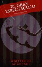Circus: el Gran Espectáculo » KrAyHan by Anukkket