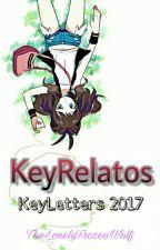 Key-Relatos (Concurso KeyLetters 2017) by TheLonelyFrozenWolf