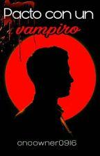 Pacto Con Un Vampiro || C.V. [ADAPTADA]  by CNCOwner0916