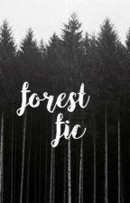 førest fic - traducida ϟ  by finnIoboduro