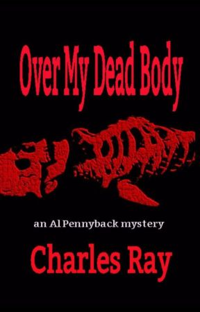 Over My Dead Body by CharlesRay1