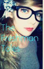 The freshman tales by thatweirdchild24