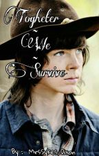 Togheter We Survive || Carl Grimes by MrsDixon13