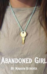 Abandoned Girl  by madison_bitikofer