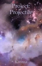 Project:Projectile(2) by Karitna