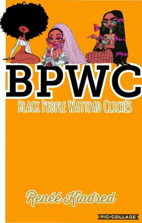 'Black People' Wattpad Clichès by NigerianGold