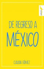 De regreso a México by ClaudiaGmez968