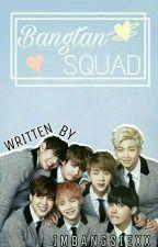 Bangtan Squad || Kabaliwan Ng BTS♡ by ImBangsiexx