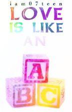 Ang PAG-IBIG ay parang ABC by iam07teen