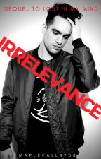 IRRELEVANCE // Brendon Urie by MapleFall4758